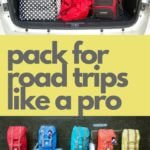 How to Pack for Road Trips like a Pro