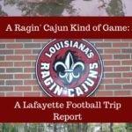 A Ragin' Cajun Kind of Game:  A Lafayette Football Trip Report