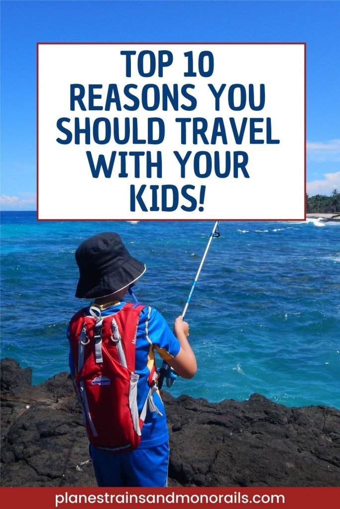 title graphic showing a boy fishing with the words top 10 reasons you should travel with your kids